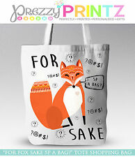 FOR FOX SAKE SHOPPING BAG TOTE FUNNY GIFT CHRISTMAS MOTHERS FATHERS DAY BIRTHDAY