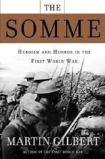 THE SOMME' HEROISM AND HORROR IN THE FIRST WORLD WAR AUTHOR MARTIN GILBERT