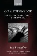 On a Knife-Edge: The Poetry of João Cabral de Melo Neto (Oxford Modern Languages
