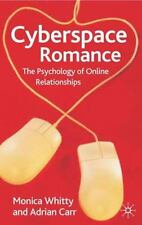 Cyberspace Romance : The Psychology of Online Relationships by Adrian N. Carr...