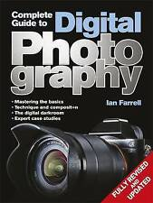 Complete Guide to Digital Photography by Ian Farrell NEW Book