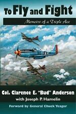 To Fly and Fight: Memoirs of a Triple Ace, Clarence E. Anderson, Good Book