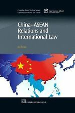 Chandos Asian Studies: China-Asean Relations and International Law (2009,...