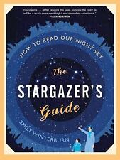 The Stargazer's Guide: How to Read Our Night Sky - LikeNew - Winterburn, Emily -