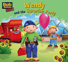 NEW - BOB THE BUILDER - WENDY and the SURPRISE PARTY ( STORY TIME LIBRARY )