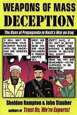 Weapons of Mass Deception:The Uses of Propaganda in Bush's War on Iraq Rampton