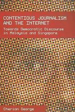 Contentious Journalism and the Internet: Towards Democratic Discourse in Malaysi