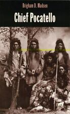 CHIEF POCATELLO : by Brigham D. Madsen,1999,Idaho,Utah,Indians,history