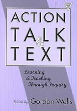 Action, Talk, and Text: Learning and Teaching Through Inquiry (Practitioner Inqu