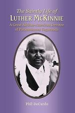 The Saintly Life of Luther Mckinnie : A Great African-American Devotee of...
