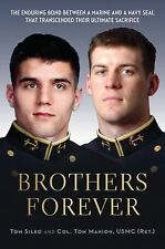Brothers Forever: The Enduring Bond between a Marine and a Navy SEAL that Transc