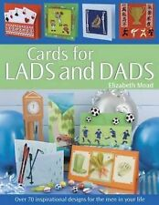 Cards for Lads and Dads: Over 70 Inspirational Designs for the Men in Your Life,
