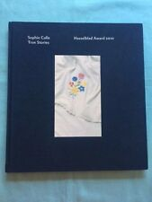 TRUE STORIES: HASSELBLAD AWARD 2010 - FIRST EDITION BY SOPHIE CALLE