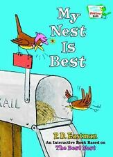 Bright and Early Playtime Bks.: My Nest Is Best by P. D. Eastman (2005, Board...