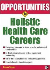 Opportunities in Holistic Health Care Careers (Opportunities in)