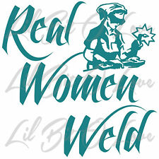 REAL WOMEN WELD VINYL DECAL WELDING WELDER LADY GIRL STICKER FOR CAR AUTO