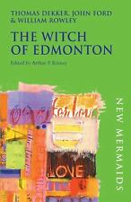The Witch of Edmonton by John Ford, Thomas Dekker, William Rowley and Arthur...