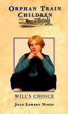 Will's Choice (Orphan Train Children, No 2), Joan Lowery Nixon, Good Book