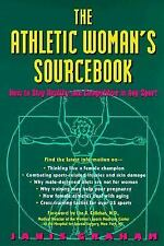 The Athletic Woman's Sourcebook:: How To Stay Healthy And Competitive In Any Spo