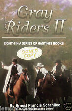 Gray Riders II by Ernest F Schanilec (2007) Hastings Series SIGNED  COPY