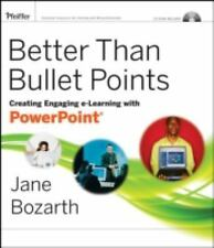 Better Than Bullet Points: Creating Engaging e-Learning with PowerPoint by Bozar