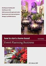 Home-Based Business Ser.: How to Start a Home-Based Event Planning Business...
