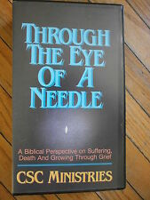 THROUGH EYE OF A NEEDLE VHS Biblical Perspective On Suffering Death Grief Video