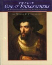 Twelve Great Philosophers: An Historical Introduction to Human Nature
