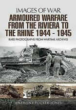 Images of War: Armoured Warfare from the Riviera to the Rhine 1944 - 1945 by...