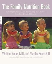 The Family Nutrition Book: Everything You Need to Know About Feeding Your Child