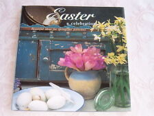 Easter: A Celebration by Tessa Evelegh (1999, Hardcover) Beautiful Spring Ideas