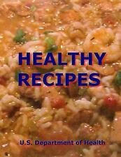 Healthy Recipes by U. S. Department of Health (2014, Paperback)