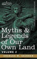 Myths and Legends of Our Own Land by Charles Skinner (2006, Paperback)