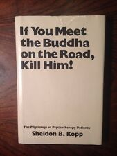 If You Meet The Buddha On The road, Kill Him! First Edition 1972 Sheldon Kopp