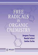 Free Radicals in Organic Chemistry by Fossey, Jacques, Lefort, Daniel, Sorba, J