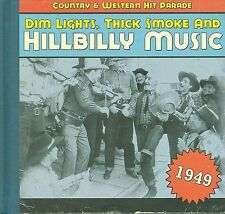 Dim Lights, Thick Smoke and Hillbilly Music: 1949 by Various Artists (CD,...