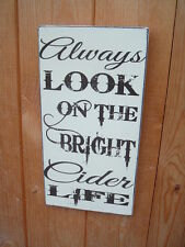 shabby vintage chic ALWAYS LOOK ON THE BRIGHT CIDER LIFE fun chic plaque sign