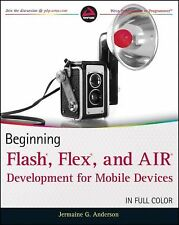 Beginning Flash, Flex, and AIR Development for Mobile Devices In Full Color PB