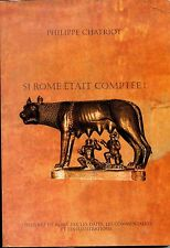 SI ROME ETAIT COMPTEE - Philippe Chatriot 2001