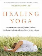 Healing Yoga : Proven Postures to Treat Common Ailments-From Backache to Bone...