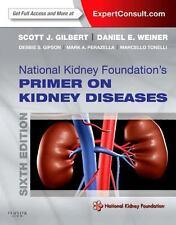 National Kidney Foundation Primer on Kidney Diseases by Scott Gilbert (2013,...