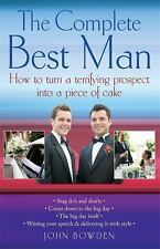 The Complete Best Man: How to turn a terrifying prospect into a piece of cake, B