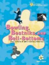 Bowling Beatniks and Bell-Bottoms: Pop Culture of 20th-Century America