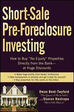 Short-Sale Pre-Foreclosure Investing : How to Buy No-Equity Properties...