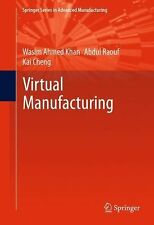Springer Series in Advanced Manufacturing Ser.: Virtual Manufacturing by...