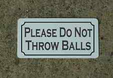PLEASE DO NOT THROW BALLS Metal Sign Classic Style