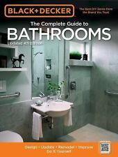 Black and Decker Complete Guide: Bathrooms : Design * Update * Remodel *...