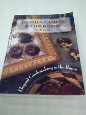 Truffles, Candies, and Confections : Elegant Candymaking in the Home by...