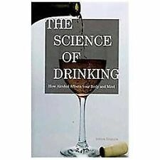 The Science of Drinking: How Alcohol Affects Your Body and Mind-ExLibrary