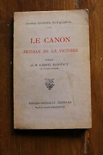 Le canon artisan de la victoire - Gal G. ROUQUEYROL - ex. dédic. 1920 WW1 14 18
